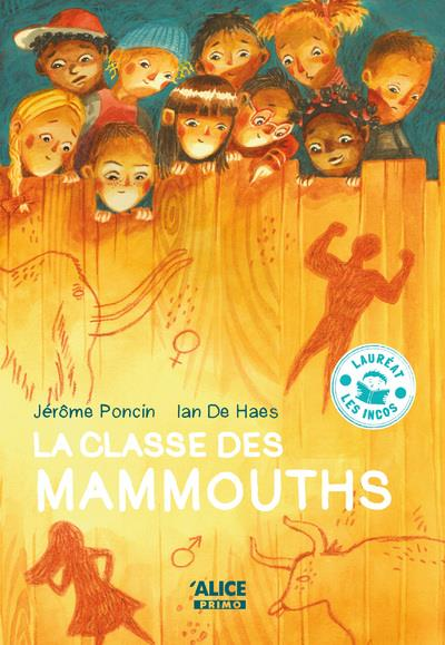 LA CLASSE DES MAMMOUTHS  HAES, IAN DE ALICE