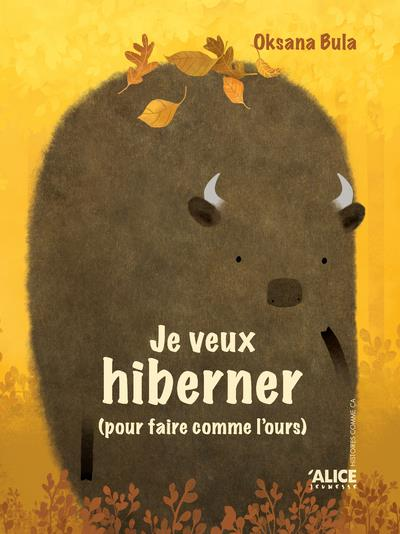 JE NE VEUX PAS HIBERNER (POUR FAIRE COMME LE BISON)  -  JE VEUX HIBERNER (POUR FAIRE COMME L'OURS)