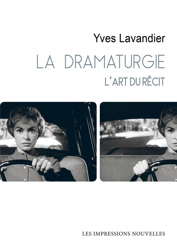 LA DRAMATURGIE  -  L'ART DU RECIT LAVANDIER YVES IMPRESSIONS NOU