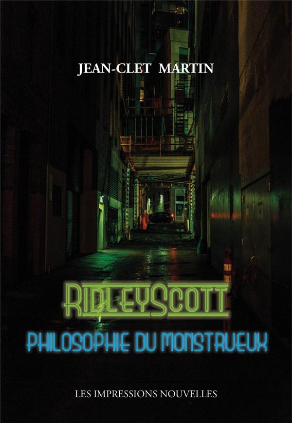 RIDLEY SCOTT  -  PHILOSOPHIE DU MONSTRUEUX