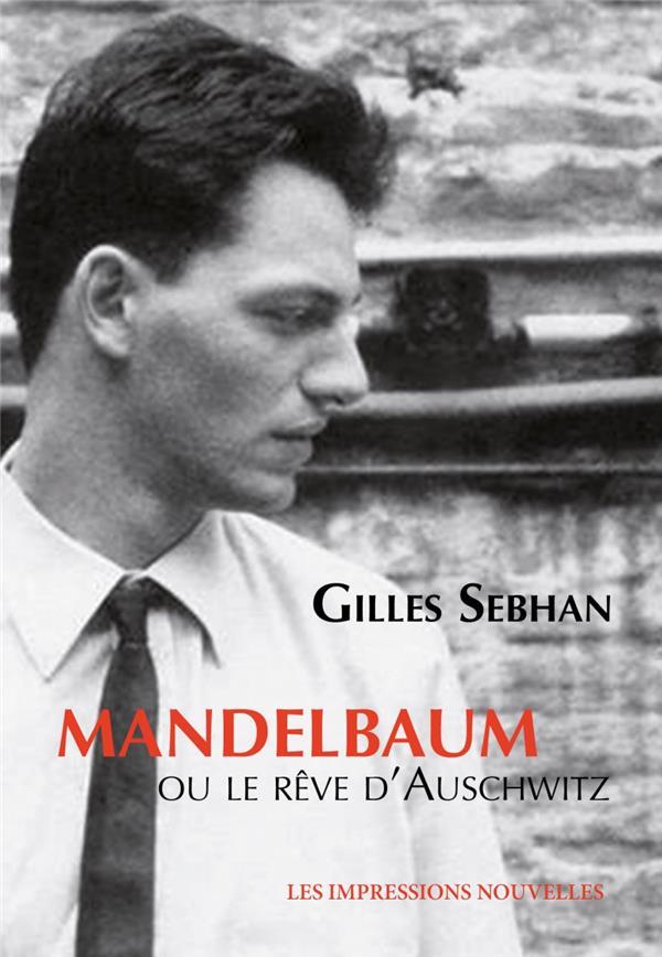 MANDELBAUM OU LE REVE D'AUSCHWITZ