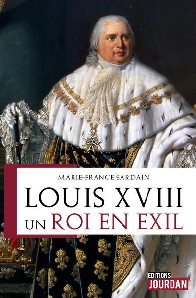 LOUIS XVIII   UN ROI EN EXIL