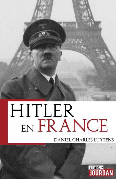HITLER EN FRANCE LUYTENS D-C. JOURDAN