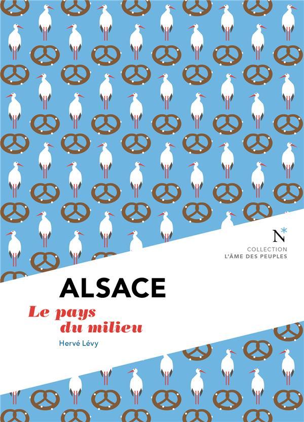 ALSACE  -  LE PAYS DU MILIEU LEVY HERVE NEVICATA