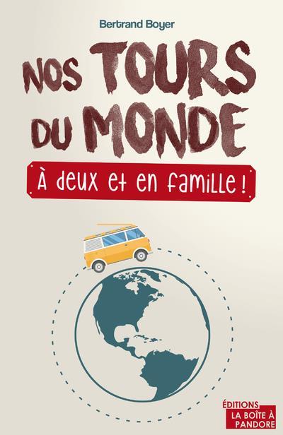 NOS TOURS DU MONDE, A DEUX ET EN FAMILLE !