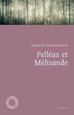 PELLEAS ET MELISANDE MAETERLINCK, MAURICE ESPACE NORD