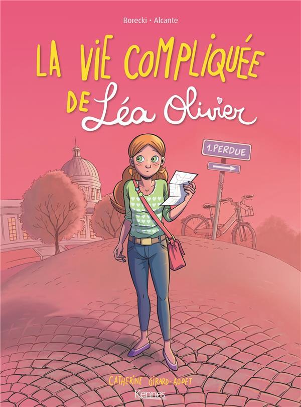 LA VIE COMPLIQUEE DE LEA OLIVIER BD T01 - PERDUE BORECKI/ALCANTE Kennes Editions