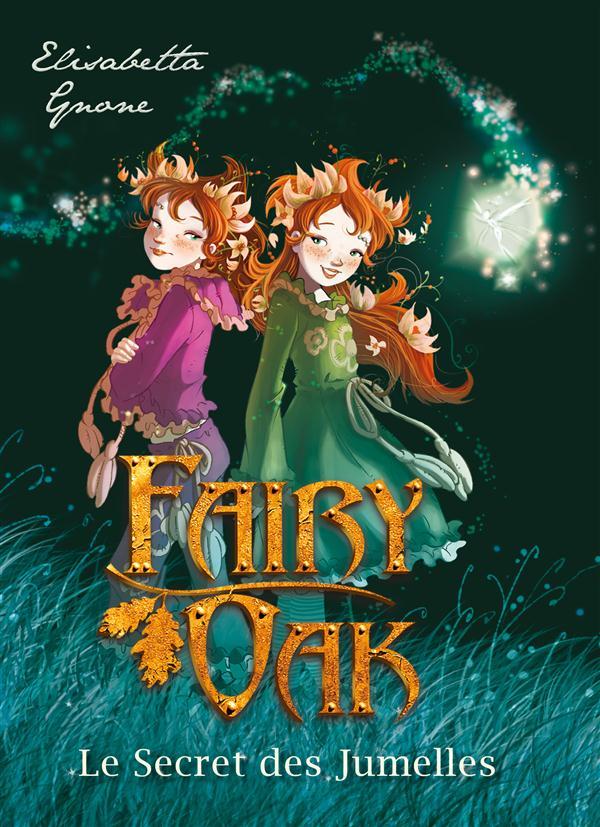 FAIRY OAK T01 - LE SECRET DES JUMELLES GNONE ELISABETTA Kennes Editions