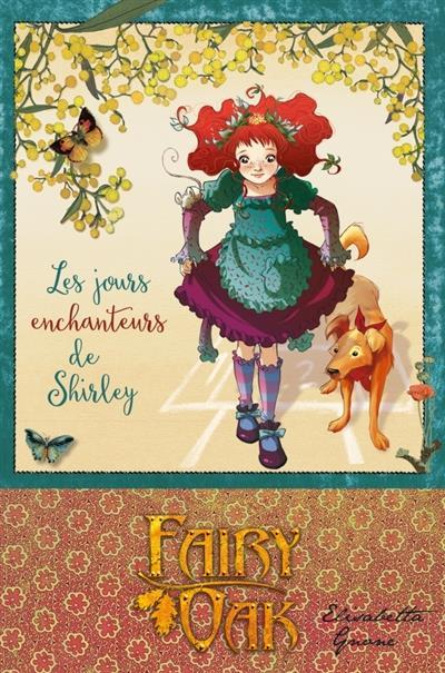 FAIRY OAK T05 - LES JOURS ENCHANTEURS DE SHIRLEY Gnone Elisabetta Kennes Editions
