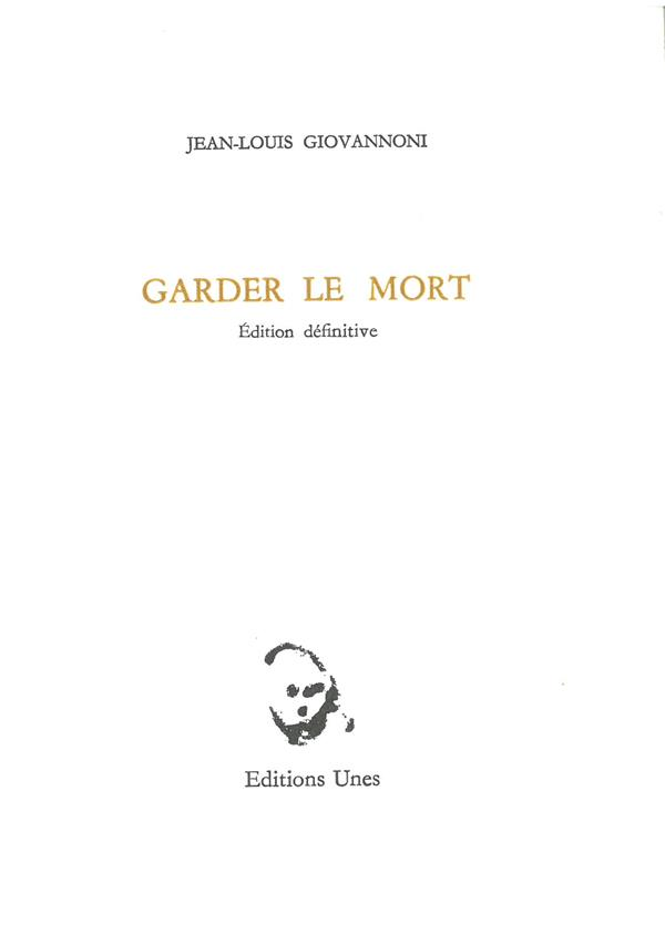 GARDER LE MORT