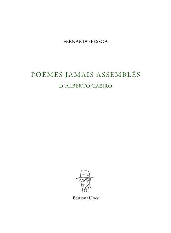 POEMES JAMAIS ASSEMBLES D'ALBERTO CAEIRO PESSOA FERNANDO UNES