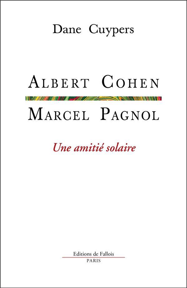 ALBERT COHEN-MARCEL PAGNOL, UNE AMITIE SOLAIRE