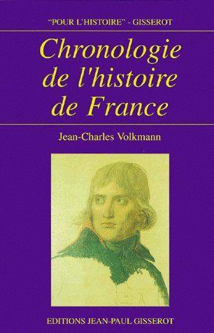 CHRONOLOGIE DE L'HISTOIRE DE FRANCE VOLKMANN J-C GISSEROT