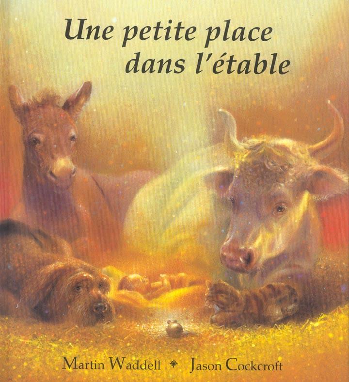 PETITE PLACE DANS L ETABLE (UNE) WADDELL MARTIN KALEIDOSC