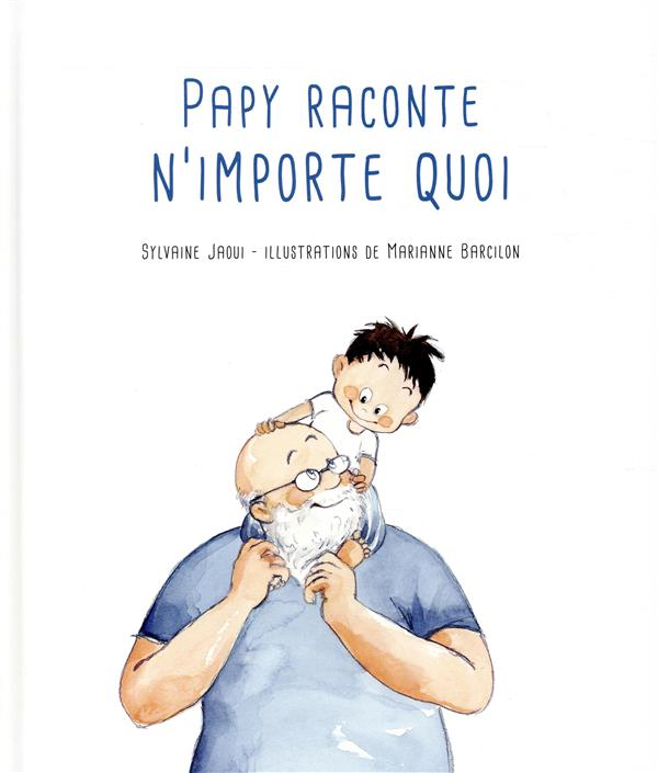 PAPY RACONTE N-IMPORTE QUOI BARCILON MARIANNE / KALEIDOSC