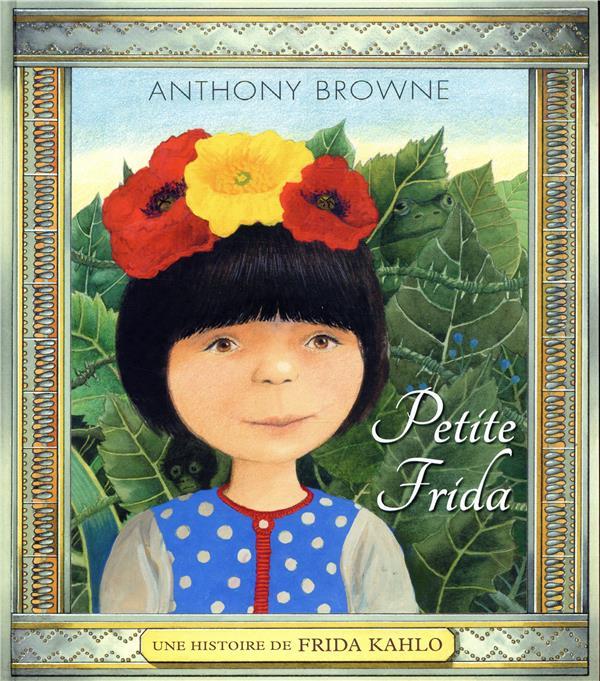PETITE FRIDA - UNE HISTOIRE DE BROWNE ANTHONY KALEIDOSC