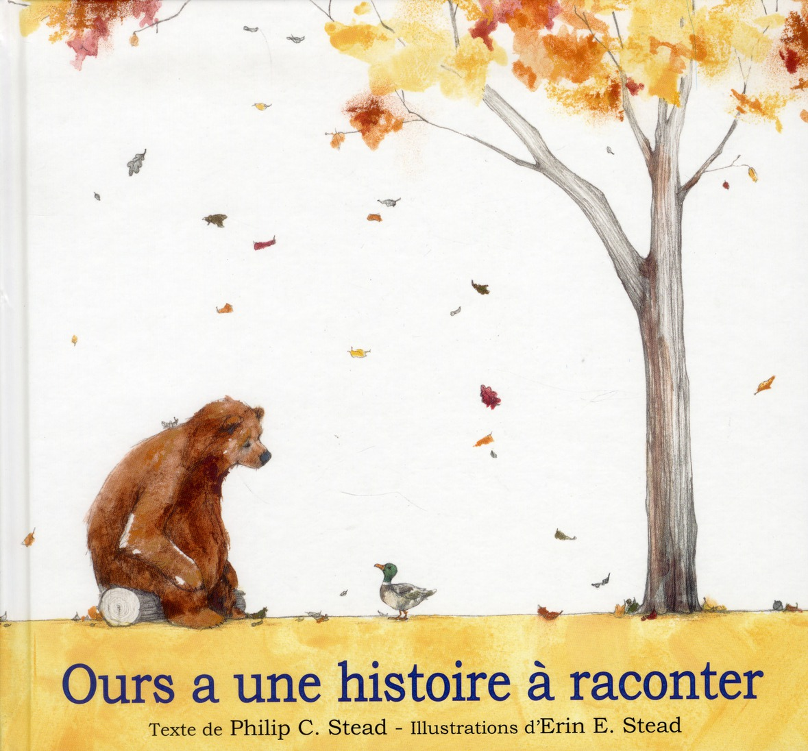 OURS A UNE HISTOIRE A RACONTER STEAD ERIN E / STEAD KALEIDOSC