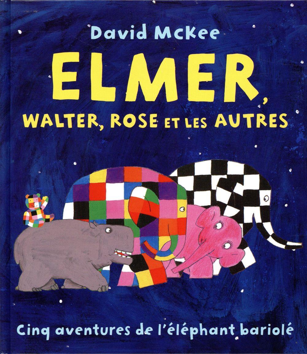 ELMER WALTER, ROSE ET LES AUTRES MCKEE DAVID Kaléidoscope