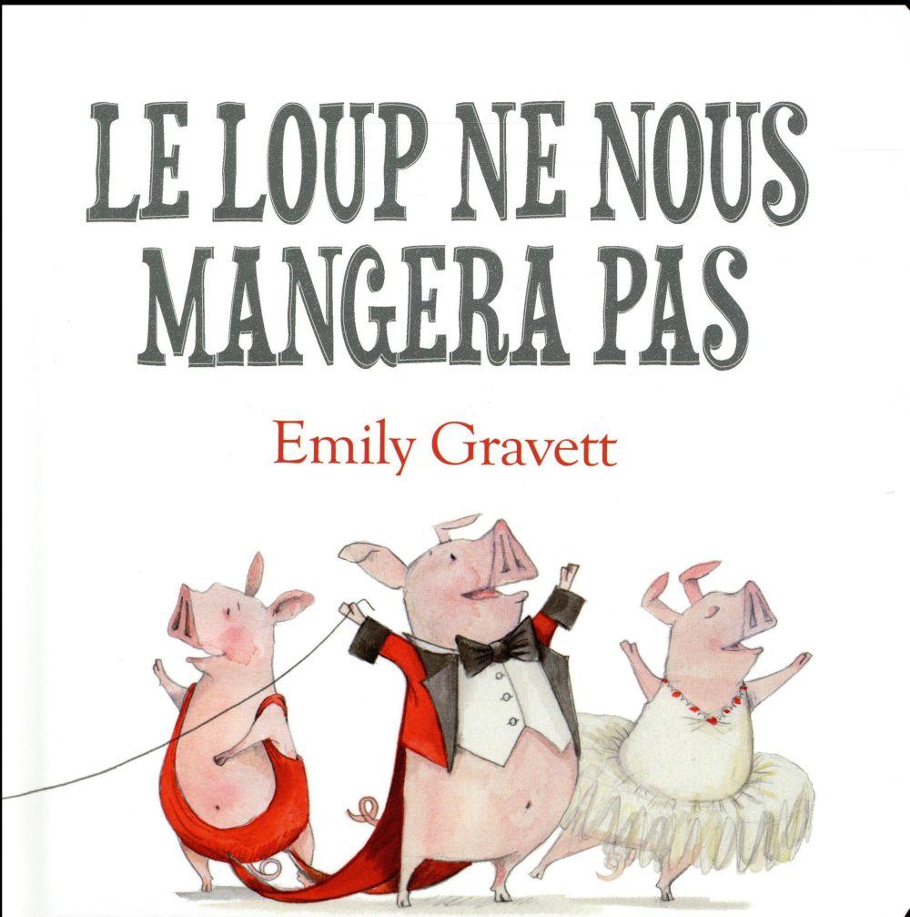 LE LOUP NE NOUS MANGERA PAS -TOUT CARTON Gravett Emily Kaléidoscope