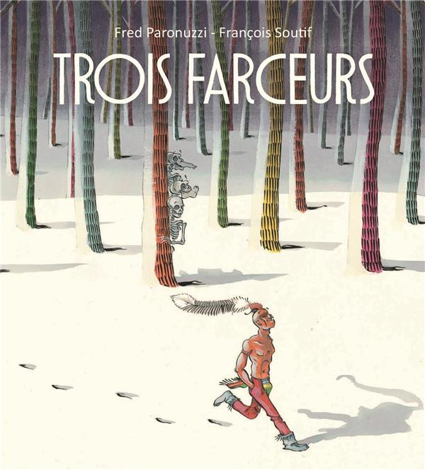 TROIS FARCEURS SOUTIF FRANCOIS / PA KALEIDOSC