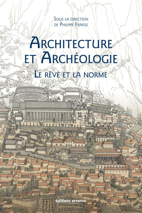 ARCHITECTURE ET ARCHEOLOGIE - FRAISSE/COLLECTIF SABINE BOURGEY