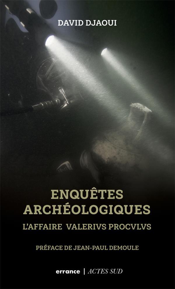 LES ENQUETES ARCHEOLOGIQUES : L'AFFAIRE VALERIUS PROCULUS