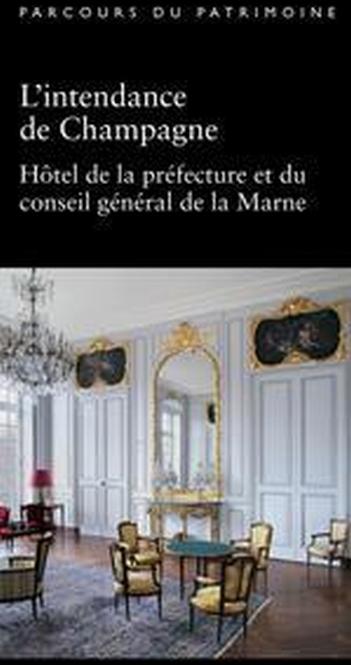 L'INTENDANCE DE CHAMPAGNE  -  HOTEL DE LA PREFECTURE ET DU CONSEIL GENERAL DE LA MARNE DUCOURET, BERNARD GUENIOT