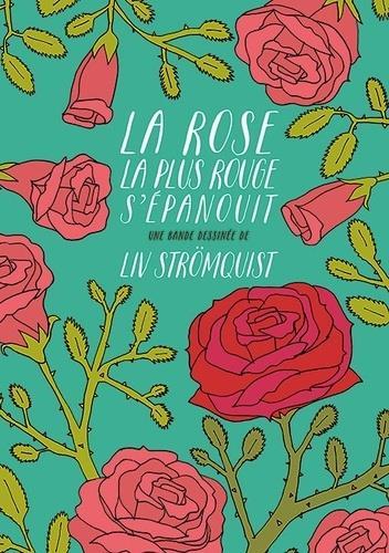 LA ROSE LA PLUS ROUGE S'EPANOUIT STROMQUIST LIV RACKHAM