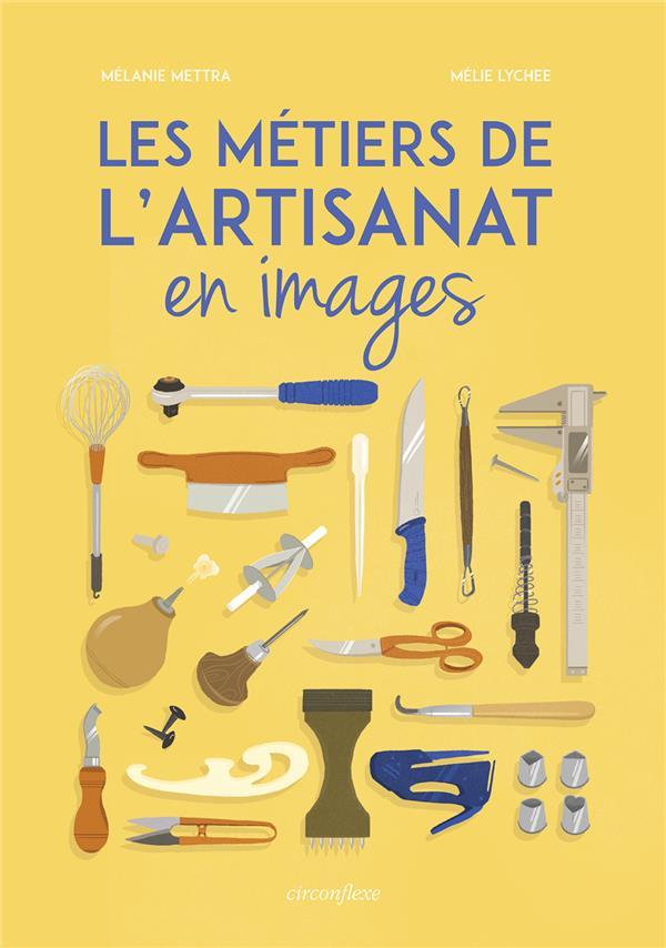 METIERS DE L'ARTISANAT EN IMAGES (LES) METTRA, MELANIE Circonflexe