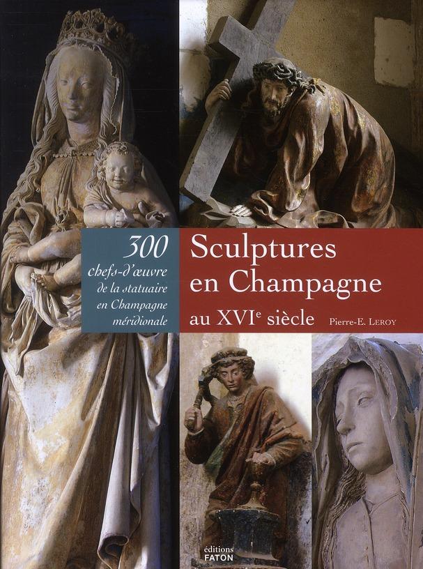SCULPTURES EN CHAMPAGNE AU XVI SIECLE LEROY, PIERRE EUGENE FATON