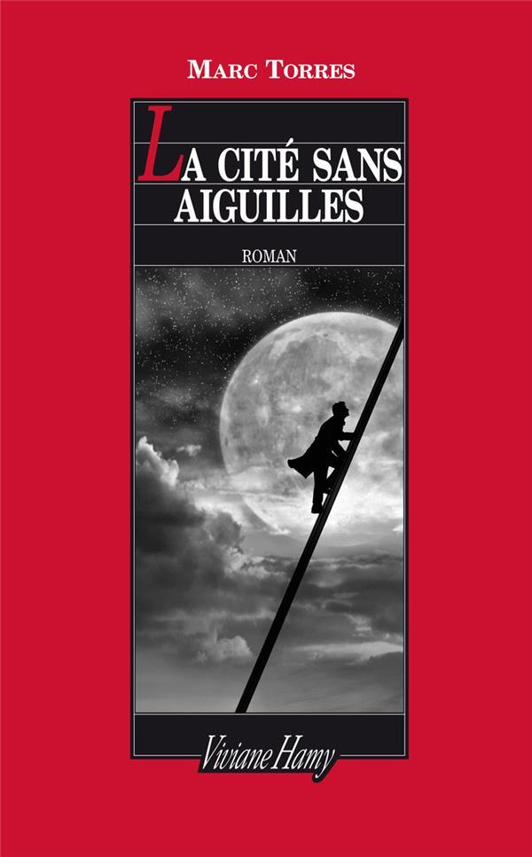 LA CITE SANS AIGUILLES -