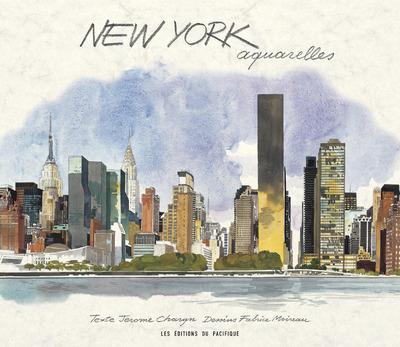 NEW YORK  -  AQUARELLES MOIREAU FABRICE PACIFIQUE