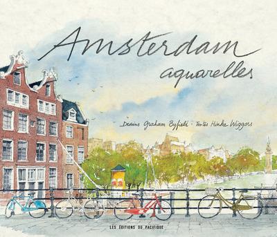 AMSTERDAM  -  AQUARELLES BYFIELD GRAHAM PACIFIQUE