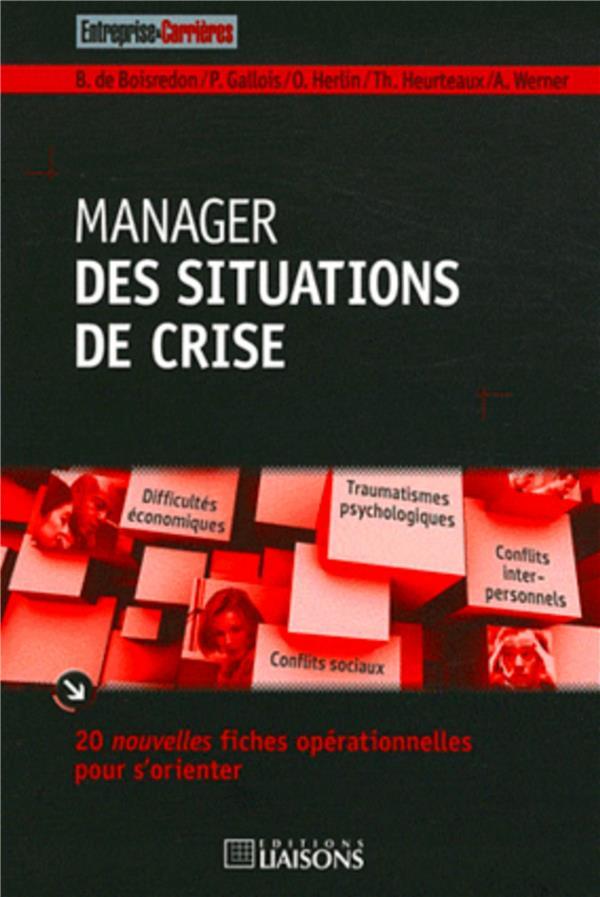 MANAGER DES SITUATIONS DE CRISE  -  20 NOUVELLES FICHES OPERATIONNELLES POUR S'ORIENTER PACTES CONSEIL LIAISONS