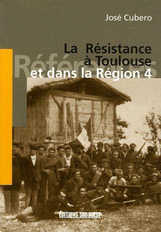 RESISTANCE A TOULOUSE ET DANS REGION 4