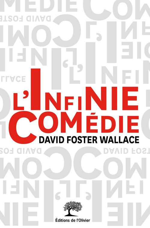 L'INFINIE COMEDIE WALLACE DAVID FOSTER Ed. de l'Olivier