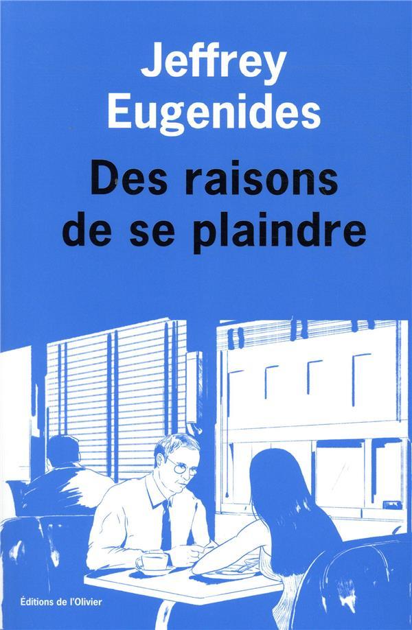 DES RAISONS DE SE PLAINDRE EUGENIDES JEFFREY OLIVIER