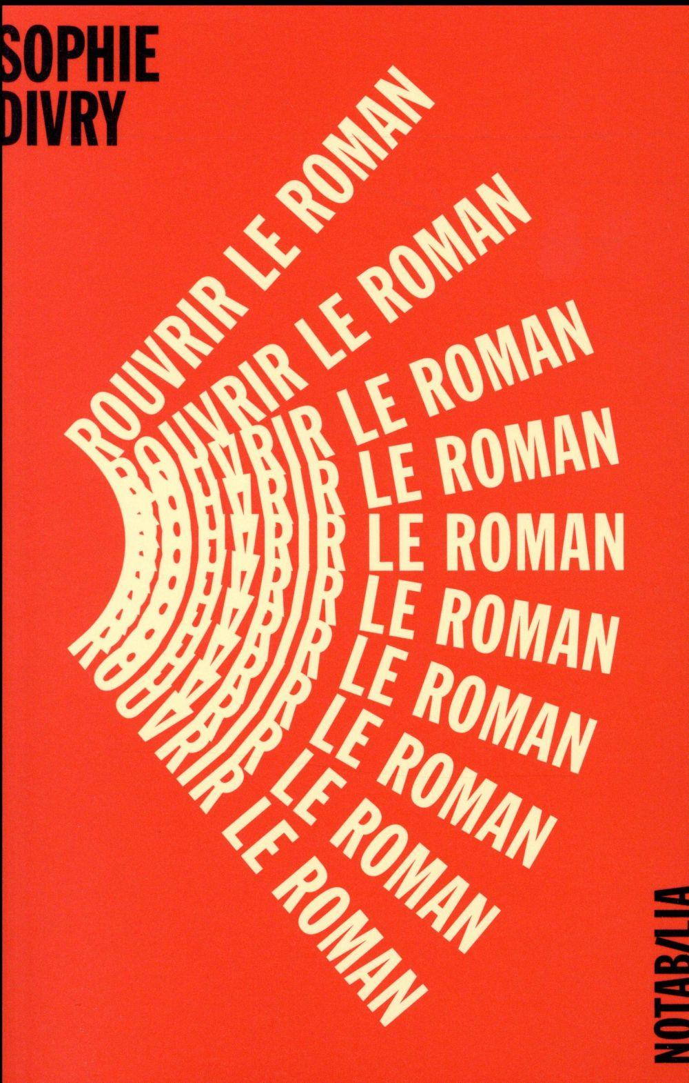 ROUVRIR LE ROMAN