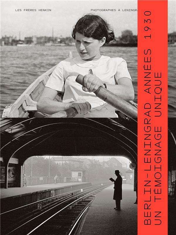 LES FRERES HENKIN  -  PHOTOGRAPHES A LENINGRAD ET A BERLIN