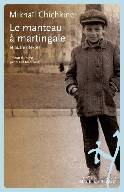 LE MANTEAU A MARTINGALE ET AUTRES TEXTES CHICHKINE/NIZON NOIR BLANC