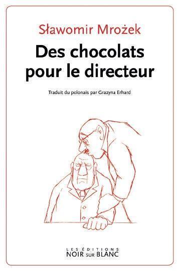 DES CHOCOLATS POUR LE DIRECTEUR MROZEK, SLAWOMIR NOIR BLANC