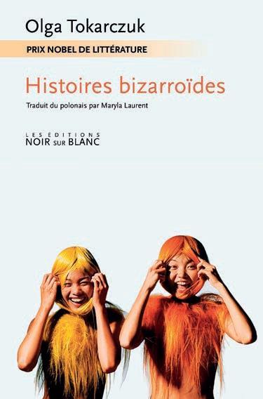 HISTOIRES BIZARROIDES TOKARCZUK OLGA NOIR BLANC