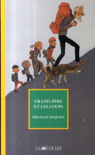 GRAND-PERE ET LES LOUPS ENQUIST PER OLOV LA JOIE DE LIRE