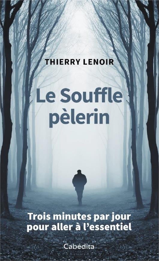 LE SOUFFLE PELERIN  -  TROIS MINUTES PAR JOUR POUR ALLER A L'ESSENTIEL
