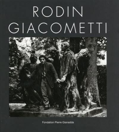RODIN - GIACOMETTI GRENIER/CHEVILLOT GIANADDA