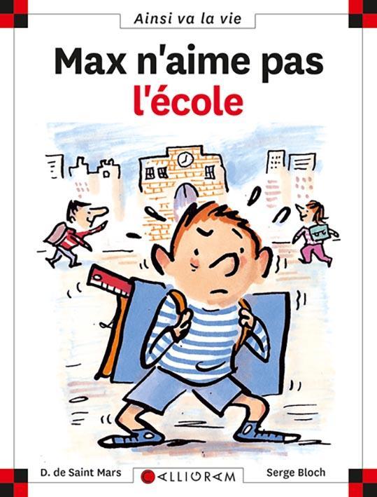 MAX N'AIME PAS L'ECOLE - TOME 6 - VOL06 SAINT MARS (DE) D. CALLIGRAM