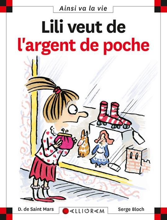 LILI VEUT DE L'ARGENT DE POCHE - TOME 30 - VOL30 SAINT MARS (DE) D. CALLIGRAM
