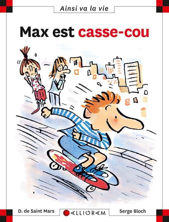 MAX EST CASSE-COU - TOME 45 - VOL45 DE SAINT-MARS/BLOCH CALLIGRAM