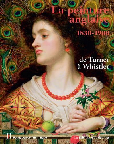 LA PEINTURE ANGLAISE 1830-1900 HAUPTMAN/SYLVIE BIB DES ARTS