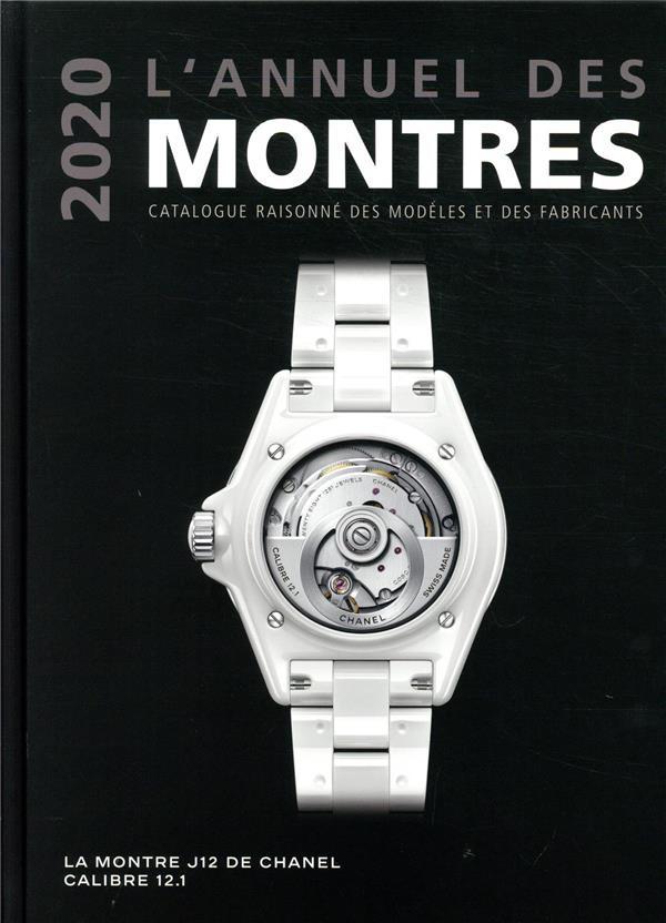 L'ANNUEL DES MONTRES  -  CATALOGUE RAISONNEE DES MODELES ET DES FABRICANTS (EDITION 2020)
